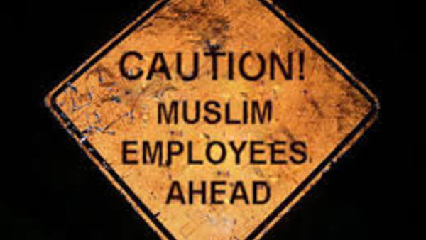 Caution: Muslim Employees Ahead